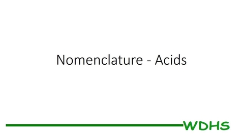 Thumbnail for entry Chemistry Nomenclature - Acids
