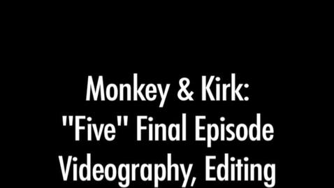 "Thumbnail for entry Tori Bowden- Monkey & Kirk: Episode 5 of ""Five"""