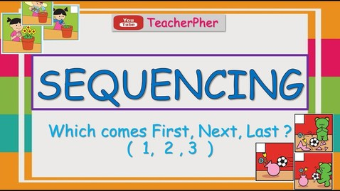 Thumbnail for entry SEQUENCING (WHAT COMES NEXT?) FOR KINDERGARTEN