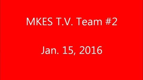 Thumbnail for entry Jan. 15, 2016 - T.V. Team #2