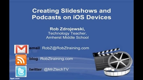 Thumbnail for entry Creating Slideshows and Podcasts with iPods and iPads