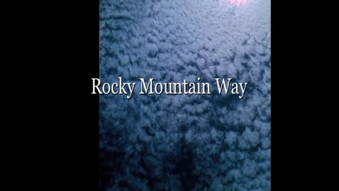 Thumbnail for entry Rocky Mountain Way