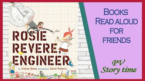 Thumbnail for entry ROSIE REVERE, ENGINEER by Andrea Beaty and David Roberts - Children's Books Read Aloud
