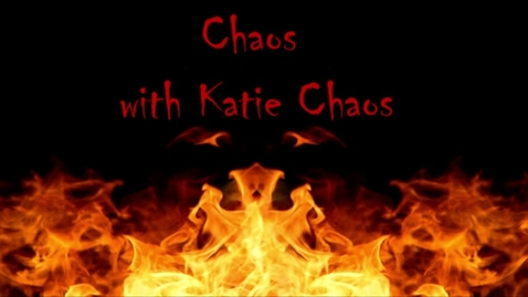 Thumbnail for entry Chaos with Katie Chaos - WSCN (Sem 2 2017)