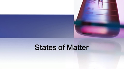 Thumbnail for entry States of Matter PowerPoint Movie