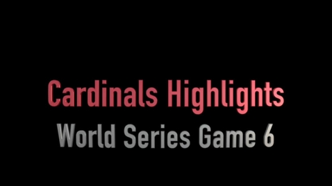 Thumbnail for entry World Series Game 6 Highlight Video