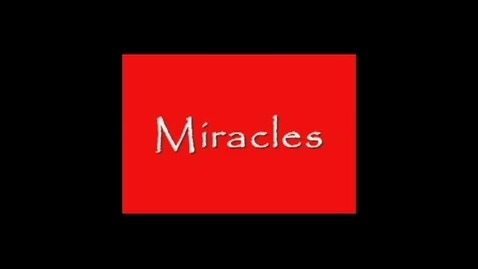 Thumbnail for entry Final Version Miracles