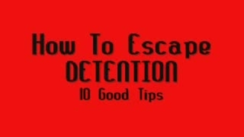 Thumbnail for entry How to escape detention