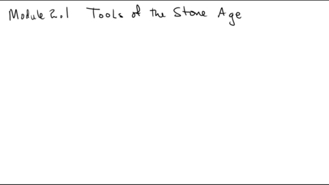 Thumbnail for entry Clip of M2.1 Tools of the Stone Age