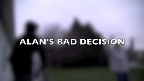 Thumbnail for entry a3.Alans  bad decision.m4v