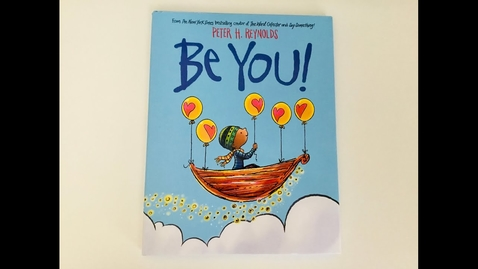 Thumbnail for entry Be You by Peter H. Reynolds (Read aloud)