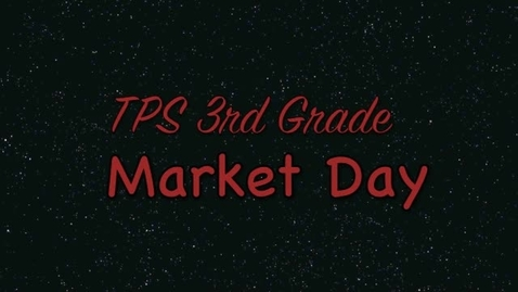 Thumbnail for entry 3rd Grade Market Day