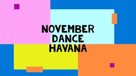 Thumbnail for entry November Dance - Havana