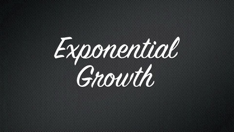 Thumbnail for entry Exponential Growth
