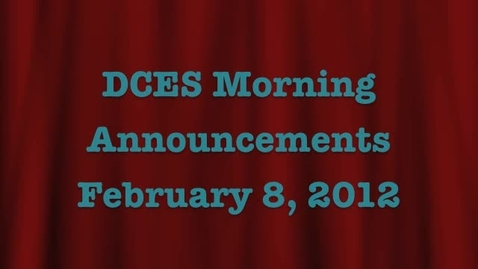 Thumbnail for entry DCES Morning Announcements February 8, 2012