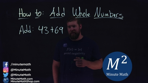 Thumbnail for entry How to Add Whole Numbers | 43+69 | Part 1 of 4 | Minute Math