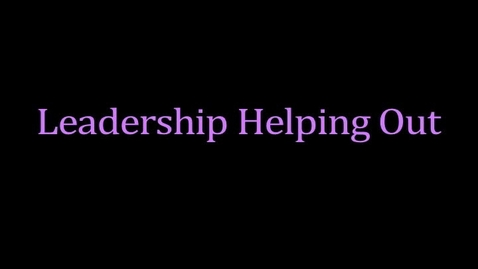 Thumbnail for entry Leadership Helping Out