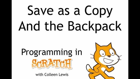Thumbnail for entry Programming in Scratch: Save as a Copy