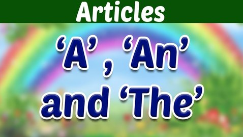 Thumbnail for entry THE ARTICLES - Learn Basic English Grammar | Kids Educational Video