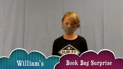 Thumbnail for entry William's Book Bag Surprise