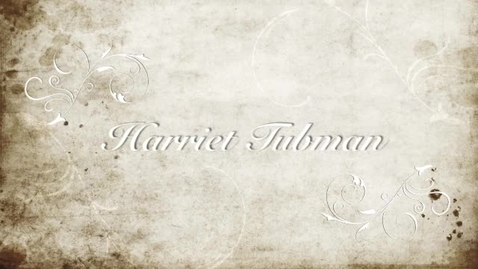 Thumbnail for entry Harriet Tubman