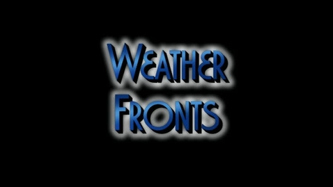 Thumbnail for entry Weather Fronts