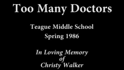 Thumbnail for entry Too Many Doctors Spring 1986