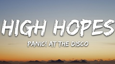 Thumbnail for entry Panic! At the Disco - High Hopes (Lyrics)