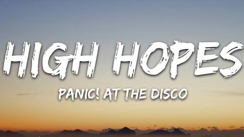 Thumbnail for entry Panic! At the Disco - High Hopes (Lyrics)