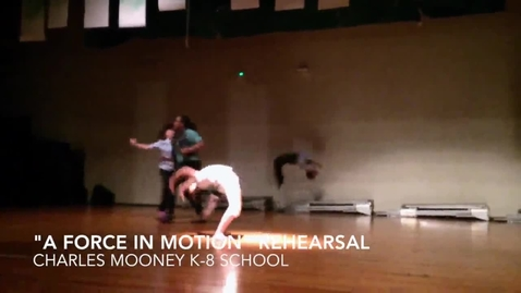 Thumbnail for entry 'A Force In Motion' rehearsal at Cleveland's Charles A. Mooney K-8 School