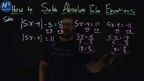 Thumbnail for entry How to Solve Absolute Value Equations | Part 2 of 4 | Minute Math