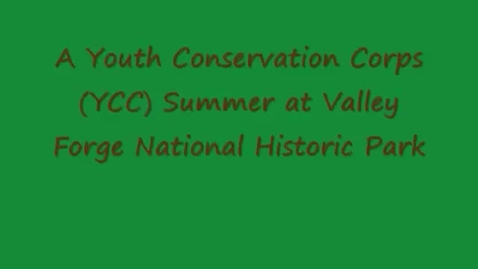 Thumbnail for entry Youth Convervation Corps 2012 at Valley Forge NHP