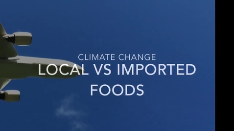 Thumbnail for entry Climate Change: Local Vs Imported Foods by Tamae Seto