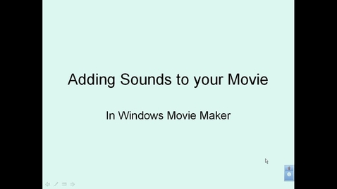 Thumbnail for entry Animation VID 7: Importing Sounds In Windows Movie Maker