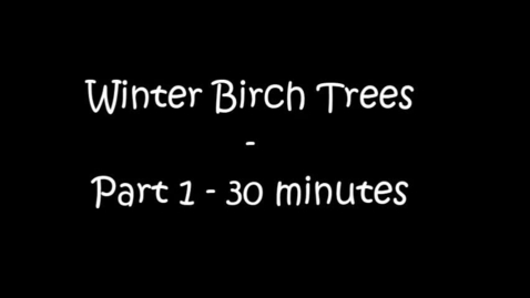 Thumbnail for entry Birch Trees - Part #1 - 30 minutes: Teacher - Jenny Lindsey