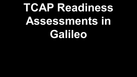 Thumbnail for entry HSD2: TCAP Readiness Assessments in Galileo