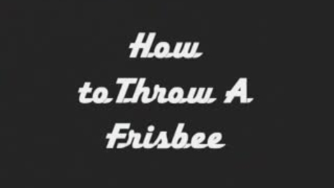 Thumbnail for entry How to throw a frisbee