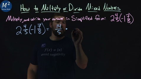 Thumbnail for entry How to Multiply or Divide Mixed Numbers | 2 4/5 (-1 7/8) | Part 2 of 4 | Minute Math