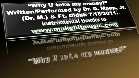 Thumbnail for entry Rap Lyrics for Why U Take my Money (in taxes)?