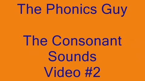 Thumbnail for entry The Consonant Sounds - Video 2