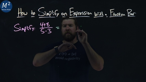 Thumbnail for entry How to Simplify an Expression with a Fraction Bar | (4+8)/(5-3) | Part 1 of 4 | Minute Math