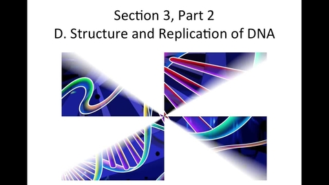 Thumbnail for entry Unit 4: Cell Processes & Energy, Video 4 DNA