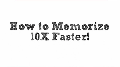 Thumbnail for entry How to Memorize Fast and Easily
