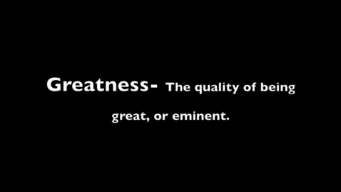 Thumbnail for entry What is Greatness?