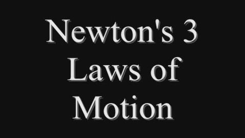 Thumbnail for entry Newton's 3 Laws of Motion