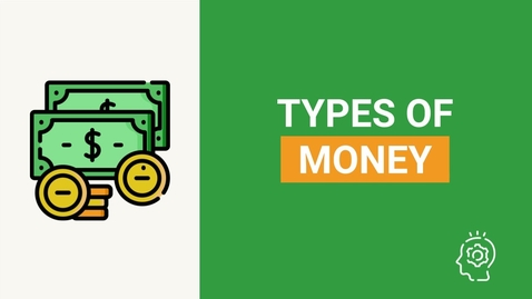 Thumbnail for entry 3 types of money - commodity, representative and fiat money