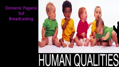 Thumbnail for entry Dom's Top 10 Human Qualities - Beginning Broadcasting 2014