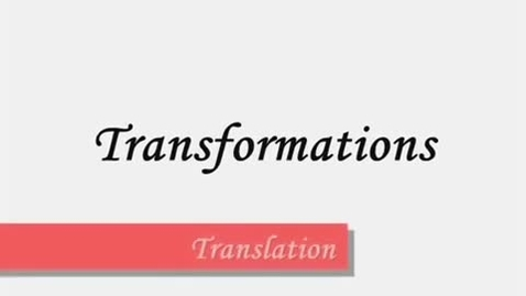 Thumbnail for entry Transformations - Translations