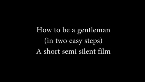 Thumbnail for entry How to be a Gentleman