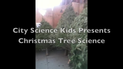 Thumbnail for entry City Science Kids Presents Christmas Tree Science